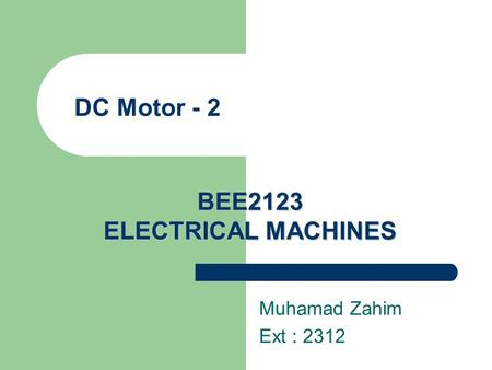 DC Motor - 2 BEE2123 ELECTRICAL MACHINES