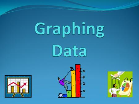 Graphs show information we need. They can make it easy to read. There are many types of graphs. They include: Pictographs Bar Graphs Line Graphs.