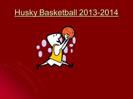 Husky Basketball 2013-2014. Husky Hoops Playbook.