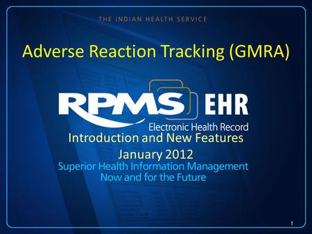 Introduction and New Features January 2012 Adverse Reaction Tracking (GMRA) 1.