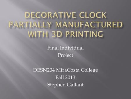 Final Individual Project DESN204 MiraCosta College Fall 2013 Stephen Gallant.