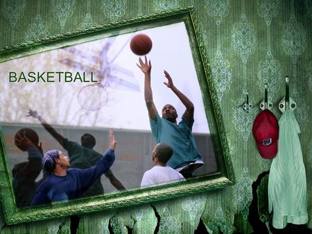 BASKETBALL. <strong>History</strong> The Brief <strong>History</strong> <strong>of</strong> Basketball Basketball is a team sport played by millions the world over, and its popularity seems to increase.