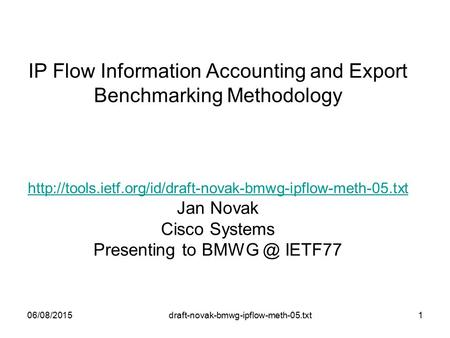 Draft-novak-bmwg-ipflow-meth-05.txt IP Flow Information Accounting and Export Benchmarking Methodology