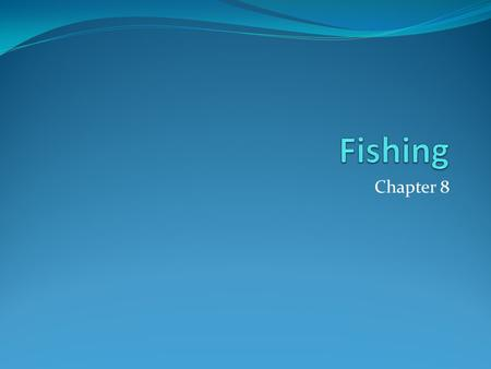 Fishing Chapter 8.