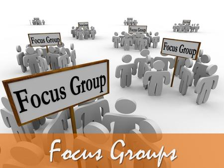 Focus Groups. Course Objectives List the Objectives of Focus Group Explain What are Focus Groups List the Advantages and Disadvantages of Focus Group.