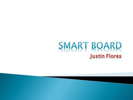  Founded in 1987  Intended for presentation purposes  First interactive whiteboard in 1991  More than 2.3 million SMART Boards installed around the.