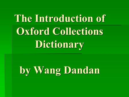 The Introduction of Oxford Collections Dictionary by Wang Dandan.