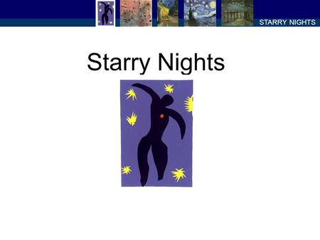 STARRY NIGHTS Starry Nights. STARRY NIGHTS Sketchbook assignment: Draw a Star. Use the entire page. Use at least 3 colors.