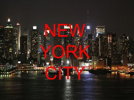 NEW YORK CITY. New York City is composed of 5 boroughs: Manhattan Queens Staten Island Bronx Brooklyn.