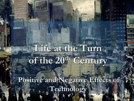 Science and Urban Life By the turn of the 20th century, four out of ten Americans lived in cities. In response to urbanization, technological advances.