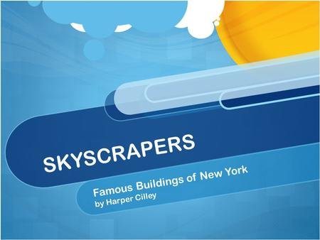 SKYSCRAPERS Famous Buildings of New York by Harper Cilley.