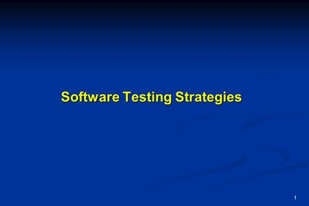 1 Software Testing Strategies. 2 Software Testing Strategy Strategy Integration of software test case design methods into a well-planned series of steps.
