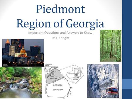 Piedmont Region of Georgia Important Questions and Answers to Know! Ms. Enright.