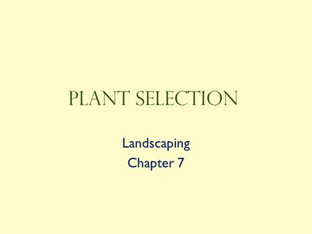 Plant Selection Landscaping Chapter 7.
