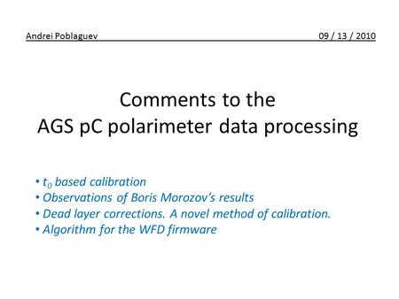 Comments to the AGS pC polarimeter data processing t 0 based calibration Observations of Boris Morozov's results Dead layer corrections. A novel method.