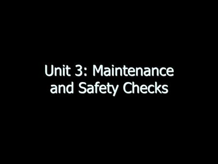 Unit 3: Maintenance and Safety Checks. What Does a Battery Work? Function: Function: Stores electrical energy inside of cells. Stores electrical energy.