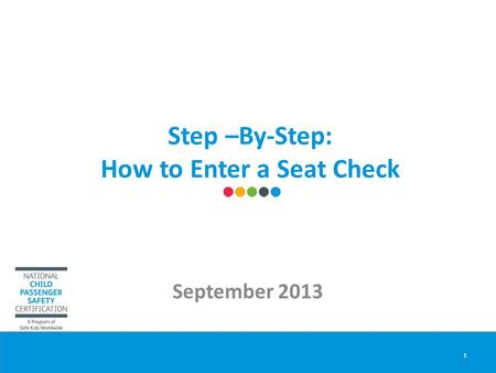 Step –By-Step: How to Enter a Seat Check September 2013 1.
