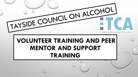volunteer training and Peer mentor and support training