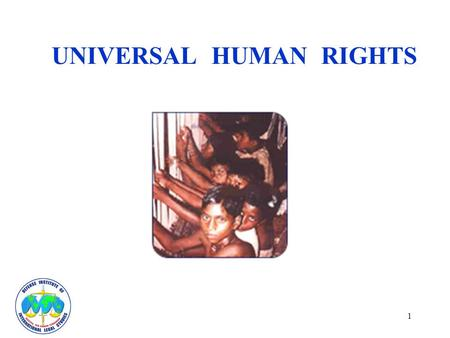 1 UNIVERSAL HUMAN RIGHTS. 2 OBJECTIVES Define Human Rights Defend Human Rights Deter Violations.