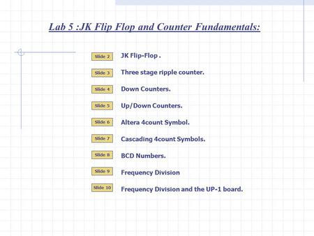 Lab 5 :JK Flip Flop and Counter Fundamentals: