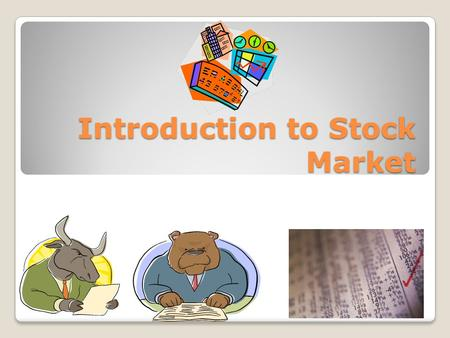 Introduction to Stock Market. Common Vocabulary Common Vocabulary Stock Exchange – Place where publicly held companies are bought and sold Nasdaq – an.