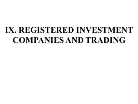 IX. REGISTERED INVESTMENT COMPANIES AND TRADING. A. Institutions and Market Impact Institutions today own the bulk of securities traded in today's marketplace.