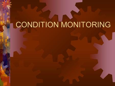 CONDITION MONITORING. STATE OF THE ART IN NUCLEAR & NO NUCLEAR INDUSTRY.