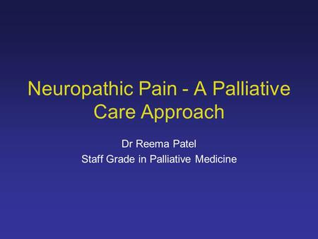 Neuropathic Pain - A Palliative Care Approach