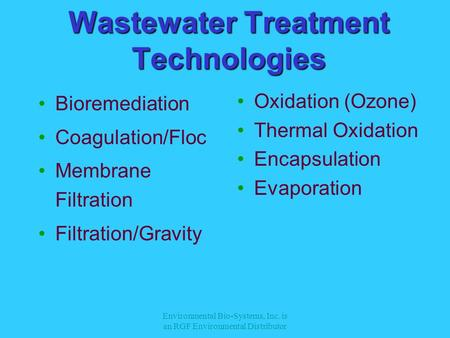 Environmental Bio-Systems, Inc. is an RGF Environmental Distributor Wastewater Treatment Technologies Bioremediation Coagulation/Floc Membrane Filtration.
