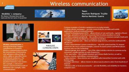 Wireless communication Mtz&Rdz´s company: We choose it Because have my last name and the last name of my partner Wireless communication is among technology's.