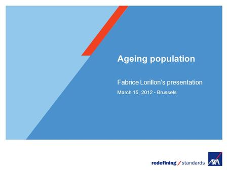 Ageing population Fabrice Lorillon's presentation March 15, 2012 - Brussels.