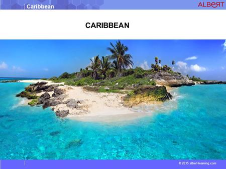 Caribbean © 2015 albert-learning.com CARIBBEAN. Caribbean © 2015 albert-learning.com Vocabulary: migratoryrelating to animal migration fringeDecorated.