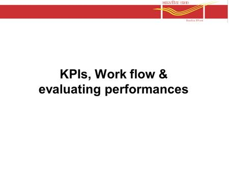 KPIs, Work flow & evaluating performances