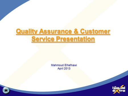 Quality Assurance & Customer Service Presentation Mahmoud Elhefnawi April 2013 Mahmoud Elhefnawi April 2013.