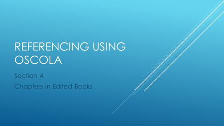 REFERENCING USING OSCOLA Section 4 Chapters in Edited Books.