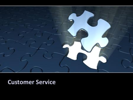 Customer Service. Objectives What is the definition of customer service? What are the principles of good customer service? Who are our customers? What.