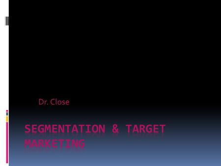 Segmentation & Target Marketing