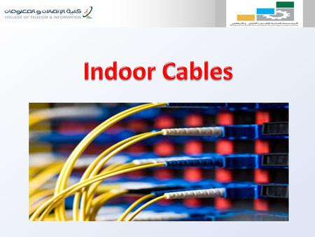Content :  Indoor fiber optic cables  The benefits of indoor Fiber Optic Cable  The features of indoor Fiber Optic Cable  Tight-Buffered Cable  Consists.