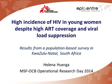 High incidence of HIV in young women despite high ART coverage and viral load suppression Results from a population-based survey in KwaZulu-Natal, South.