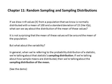 Chapter 11: Random Sampling and Sampling Distributions If we draw n=9 values (X) from a population that we know is normally distributed with a mean of.