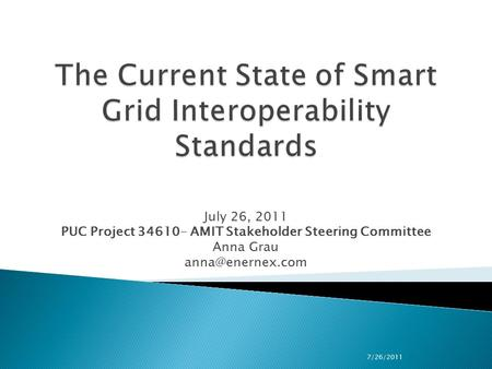 July 26, 2011 PUC Project 34610- AMIT Stakeholder Steering Committee Anna Grau 7/26/2011.