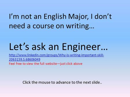 I'm not an English Major, I don't need a course on writing… Let's ask an Engineer…  2063159.S.68606049.