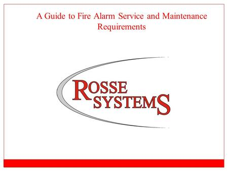 A Guide to Fire Alarm Service and Maintenance Requirements.