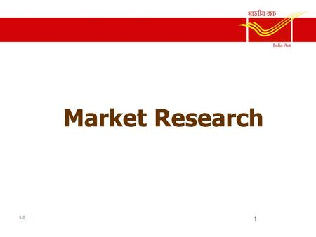 Market Research 1 5.0. 2 3 Common Views of Marketing Research Gathering data from markets Conducting customer surveys Determining the needs of customers.
