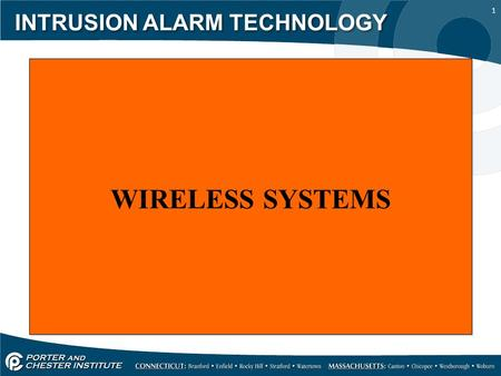 1 INTRUSION ALARM TECHNOLOGY WIRELESS SYSTEMS. 2 INTRUSION ALARM TECHNOLOGY Wireless systems use radio frequencies (RF) to connect sensors to the control.
