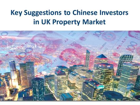 Key Suggestions to Chinese Investors in UK Property Market.