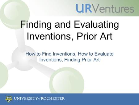 Finding and Evaluating Inventions, Prior Art How to Find Inventions, How to Evaluate Inventions, Finding Prior Art.
