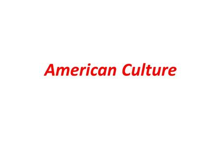 American Culture. The development of the culture of the United <strong>States</strong> of America — music, cinema, dance, architecture, literature, poetry, cuisine and.