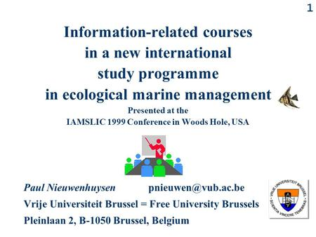 1 Information-related courses in a new international study programme in ecological marine management Presented at the IAMSLIC 1999 Conference in Woods.