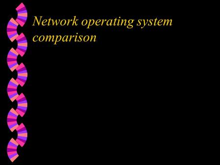 Network operating system comparison. Introduction w NOSfunctions -- such as providing file, print, communication, database, application, management, and.